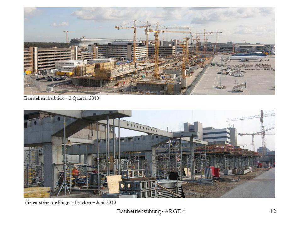 Baubetriebsübung - ARGE 412 Baustellenüberblick - 2.Quartal 2010 die entstehende Fluggastbrücken – Juni 2010