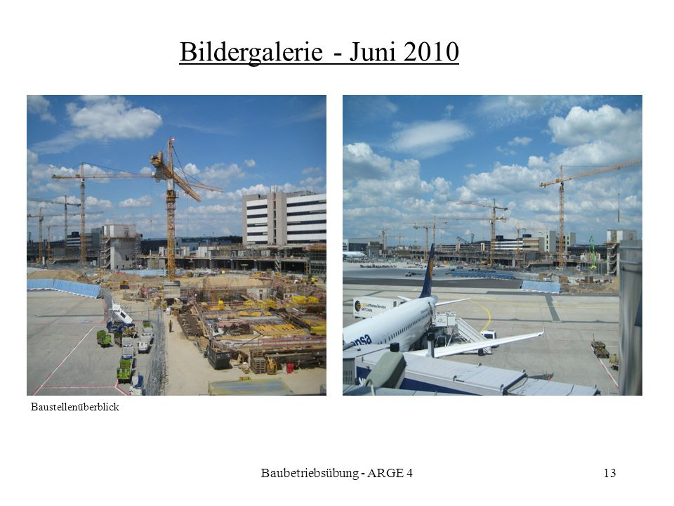 Baubetriebsübung - ARGE 413 Bildergalerie - Juni 2010 Baustellenüberblick