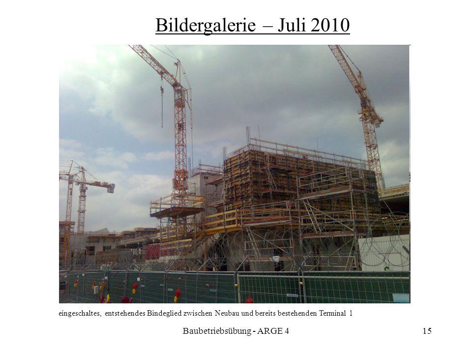 Baubetriebsübung - ARGE 415 eingeschaltes, entstehendes Bindeglied zwischen Neubau und bereits bestehenden Terminal 1 Bildergalerie – Juli 2010