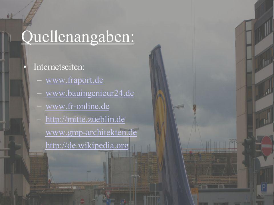 Baubetriebsübung - ARGE 416 Quellenangaben: Internetseiten: –www.fraport.dewww.fraport.de –www.bauingenieur24.dewww.bauingenieur24.de –www.fr-online.d