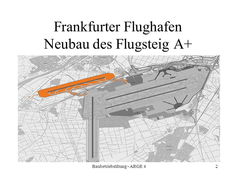Baubetriebsübung - ARGE 42 Frankfurter Flughafen Neubau des Flugsteig A+