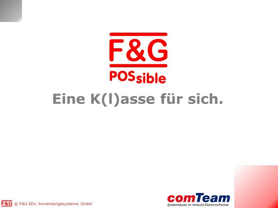 Copyright © F&G EDV Anwendungssysteme GmbH Eine K(l)asse für sich. POS sible