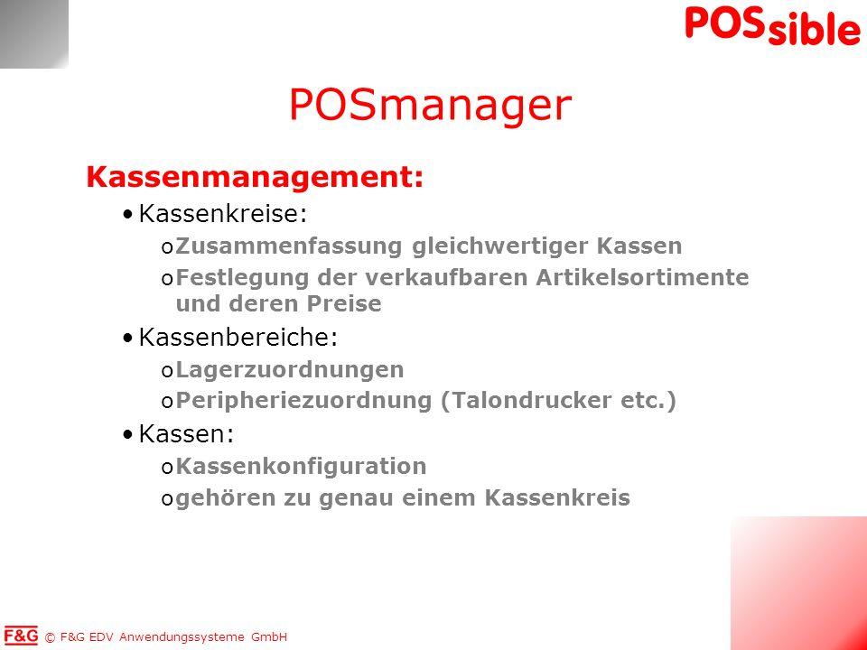 © F&G EDV Anwendungssysteme GmbH POS sible Kassenmanagement: Kassenkreise: oZusammenfassung gleichwertiger Kassen oFestlegung der verkaufbaren Artikel