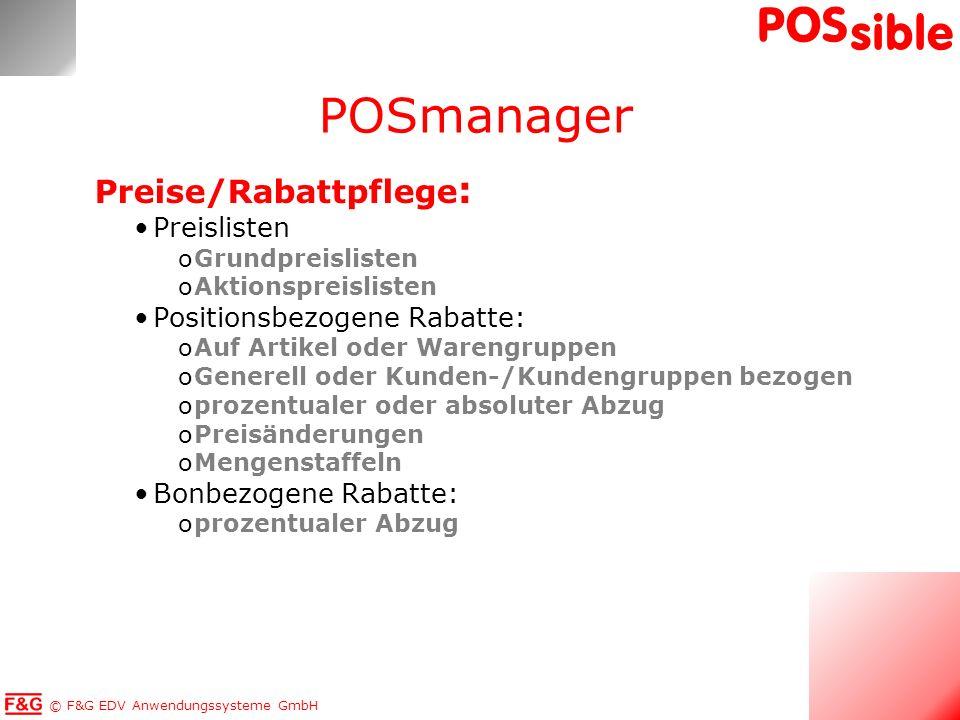 © F&G EDV Anwendungssysteme GmbH POS sible Preise/Rabattpflege : Preislisten oGrundpreislisten oAktionspreislisten Positionsbezogene Rabatte: oAuf Art