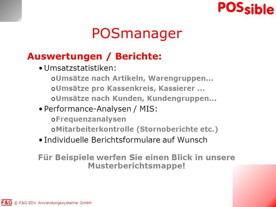 © F&G EDV Anwendungssysteme GmbH POS sible Auswertungen / Berichte: Umsatzstatistiken: oUmsätze nach Artikeln, Warengruppen... oUmsätze pro Kassenkrei