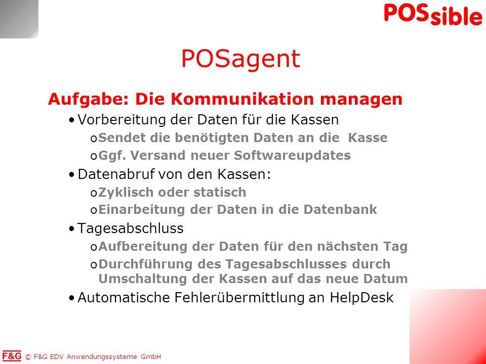 © F&G EDV Anwendungssysteme GmbH POS sible Aufgabe: Die Kommunikation managen Vorbereitung der Daten für die Kassen oSendet die benötigten Daten an di
