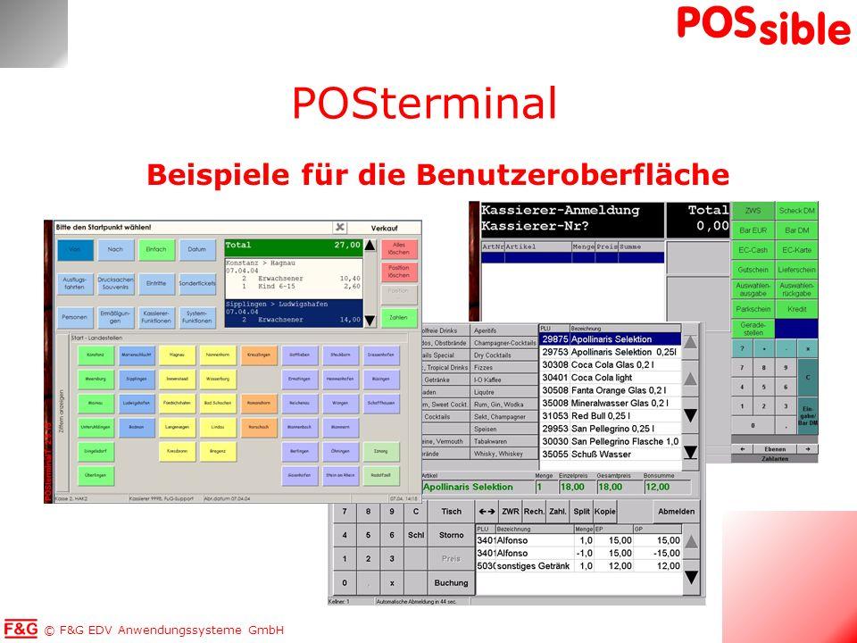© F&G EDV Anwendungssysteme GmbH POS sible Eingabegeräte: Tastaturen Scanner Kellnerschlösser Touch-Screen Magnet-/Chipkartenleser Getränkeautomaten (WMF) Waagen Sonstige Automaten (Leergut etc.) Mobile Datenerfassungsgeräte POSterminal