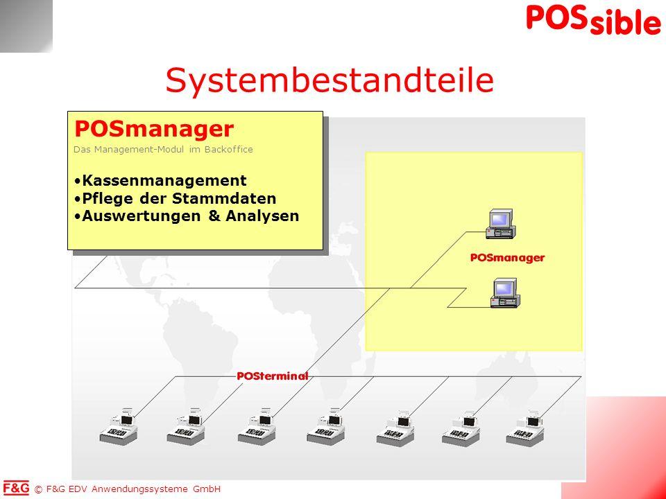 © F&G EDV Anwendungssysteme GmbH POS sible POSmanager Das Management-Modul im Backoffice Kassenmanagement Pflege der Stammdaten Auswertungen & Analyse