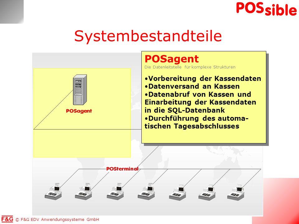 © F&G EDV Anwendungssysteme GmbH POS sible POSagent Die Datenleitstelle für komplexe Strukturen Vorbereitung der Kassendaten Datenversand an Kassen Da