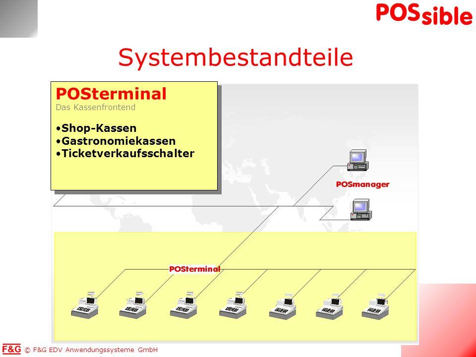 © F&G EDV Anwendungssysteme GmbH POS sible POSterminal Das Kassenfrontend Shop-Kassen Gastronomiekassen Ticketverkaufsschalter POSterminal Das Kassenf