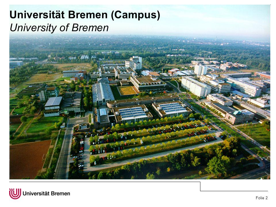Folie 3 Universität Bremen Impressionen University of Bremen - Impressions