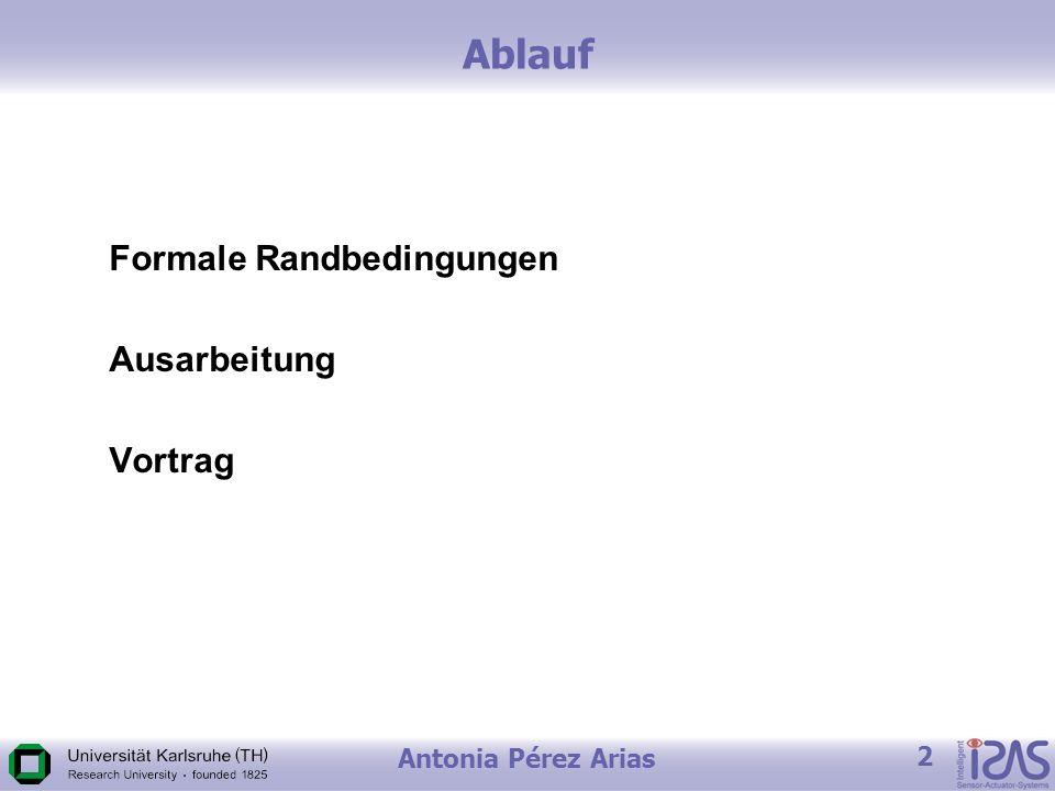 Antonia Pérez Arias 2 Ablauf Formale Randbedingungen Ausarbeitung Vortrag