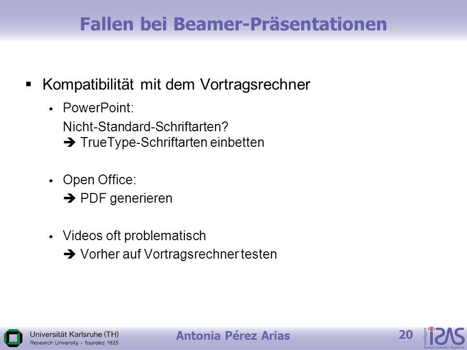 Antonia Pérez Arias 20 Fallen bei Beamer-Präsentationen Kompatibilität mit dem Vortragsrechner PowerPoint: Nicht-Standard-Schriftarten.