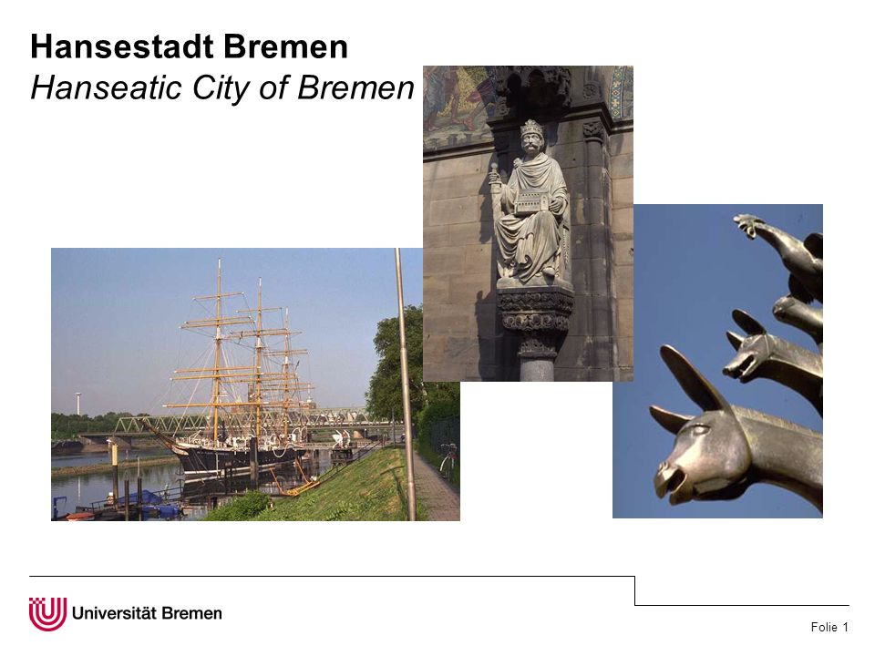 Folie 1 Hansestadt Bremen Hanseatic City of Bremen