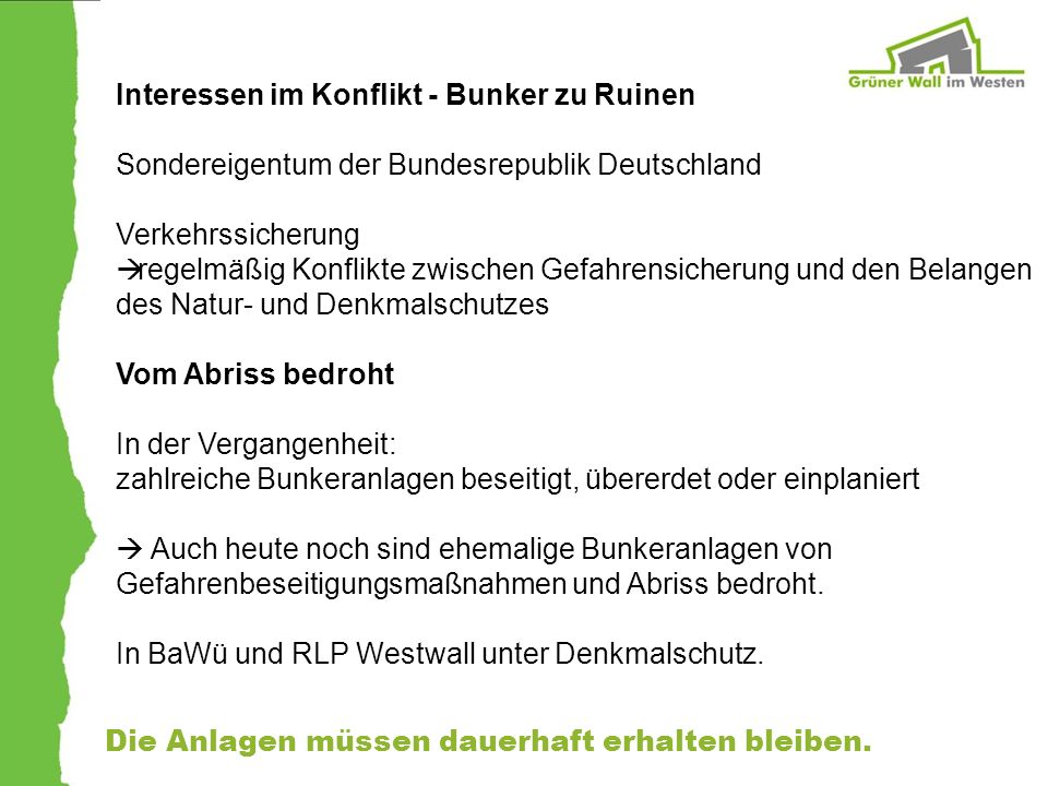 Interessen im Konflikt - Bunker zu Ruinen Sondereigentum der Bundesrepublik Deutschland Verkehrssicherung regelmäßig Konflikte zwischen Gefahrensicher