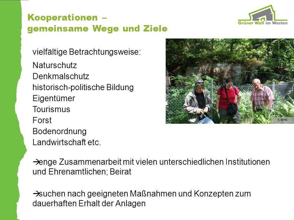 Kooperationen – gemeinsame Wege und Ziele vielfältige Betrachtungsweise: Naturschutz Denkmalschutz historisch-politische Bildung Eigentümer Tourismus