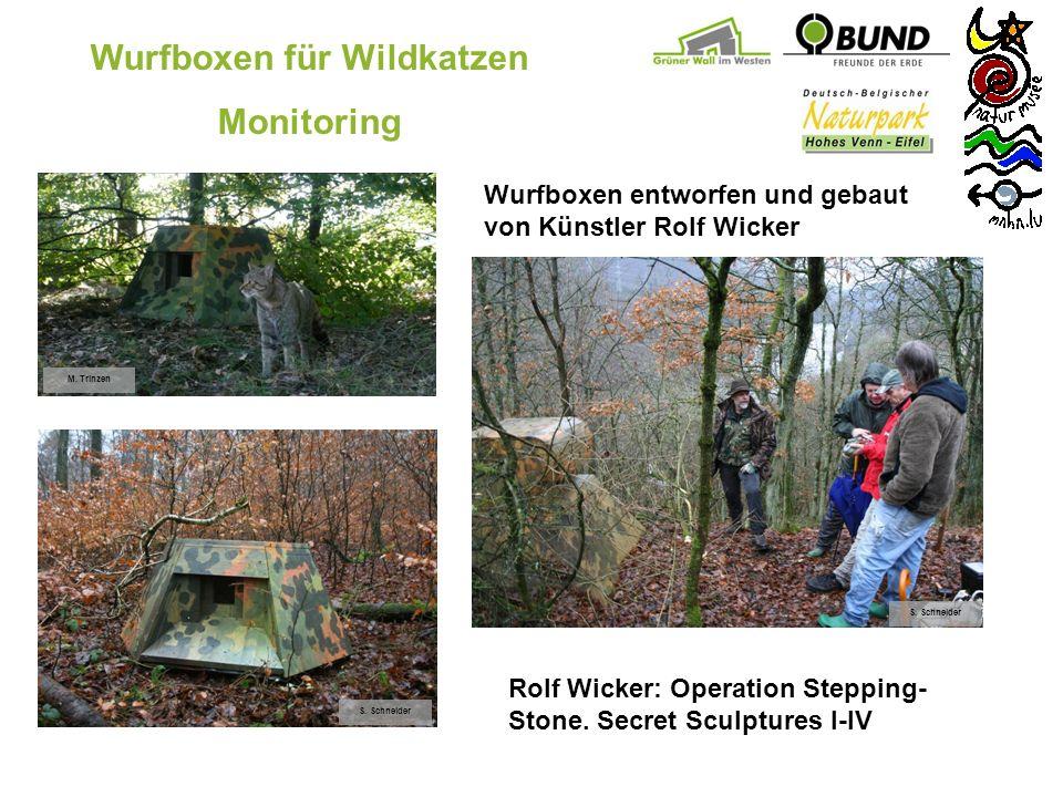 Wurfboxen für Wildkatzen Monitoring Wurfboxen entworfen und gebaut von Künstler Rolf Wicker S. Schneider M. Trinzen Rolf Wicker: Operation Stepping- S