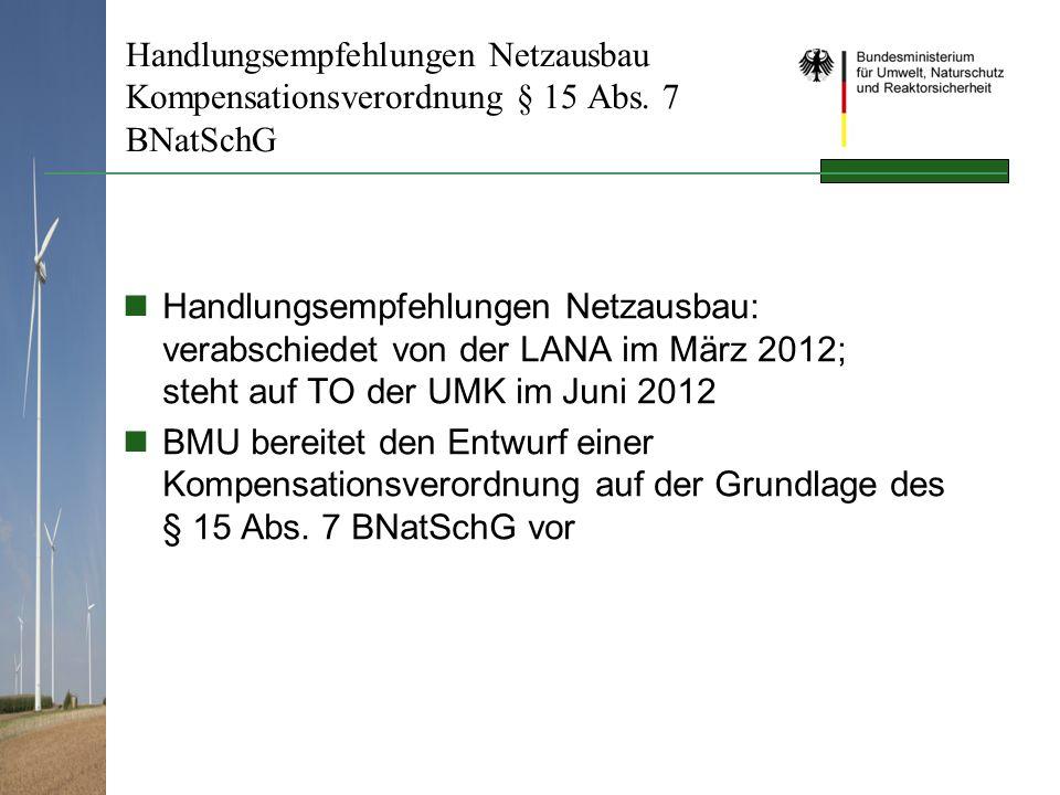 Handlungsempfehlungen Netzausbau Kompensationsverordnung § 15 Abs. 7 BNatSchG Handlungsempfehlungen Netzausbau: verabschiedet von der LANA im März 201