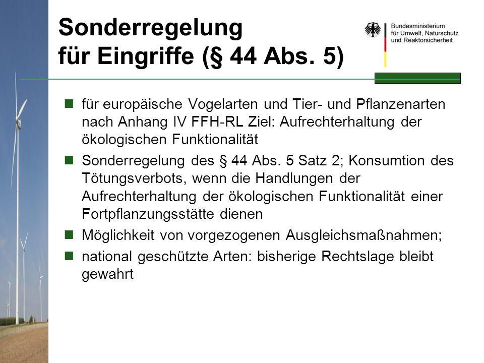 Sonderregelung für Eingriffe (§ 44 Abs. 5) für europäische Vogelarten und Tier- und Pflanzenarten nach Anhang IV FFH-RL Ziel: Aufrechterhaltung der ök