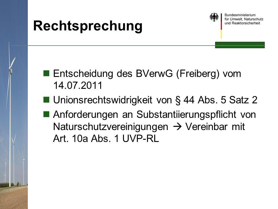 Rechtsprechung Entscheidung des BVerwG (Freiberg) vom 14.07.2011 Unionsrechtswidrigkeit von § 44 Abs. 5 Satz 2 Anforderungen an Substantiierungspflich
