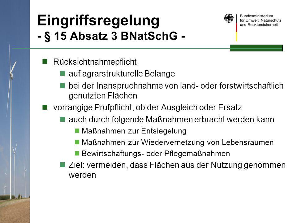 Eingriffsregelung - § 15 Absatz 3 BNatSchG - Rücksichtnahmepflicht auf agrarstrukturelle Belange bei der Inanspruchnahme von land- oder forstwirtschaf