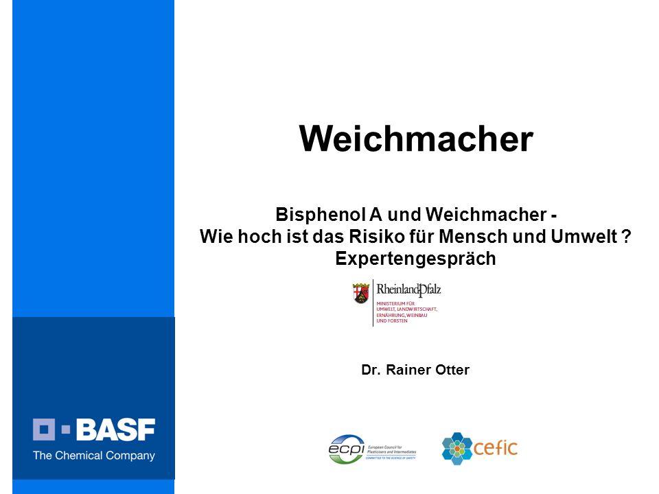 Weichmacher in den Medien BASF SE, Dr. Rainer Otter, Expertengespräch 25.01.2012, Mainz 2