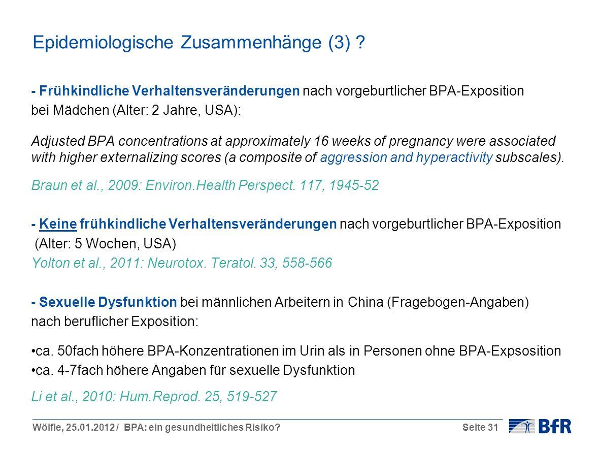 Wölfle, 25.01.2012 / BPA: ein gesundheitliches Risiko?Seite 31 Epidemiologische Zusammenhänge (3) .