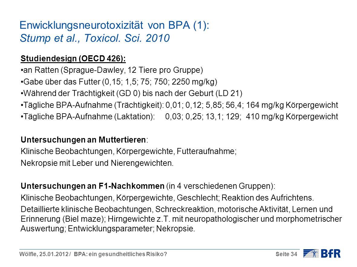 Wölfle, 25.01.2012 / BPA: ein gesundheitliches Risiko?Seite 34 Enwicklungsneurotoxizität von BPA (1): Stump et al., Toxicol.