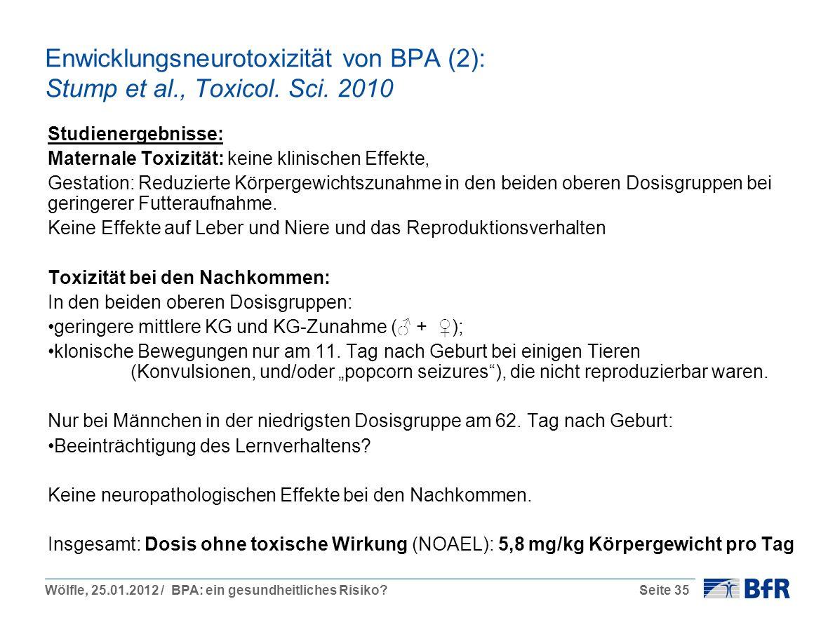Wölfle, 25.01.2012 / BPA: ein gesundheitliches Risiko?Seite 35 Enwicklungsneurotoxizität von BPA (2): Stump et al., Toxicol.