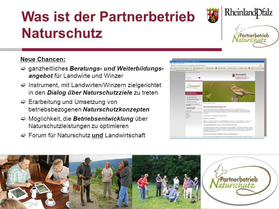 Folie 2Landesnaturschutztagung Rheinland-Pfalz 20128./9. Mai 2012 Was ist der Partnerbetrieb Naturschutz Neue Chancen: ganzheitliches Beratungs- und W