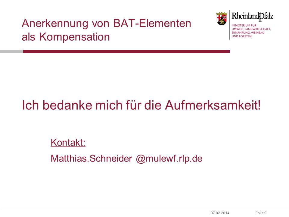 Folie 907.02.2014 Anerkennung von BAT-Elementen als Kompensation Ich bedanke mich für die Aufmerksamkeit.