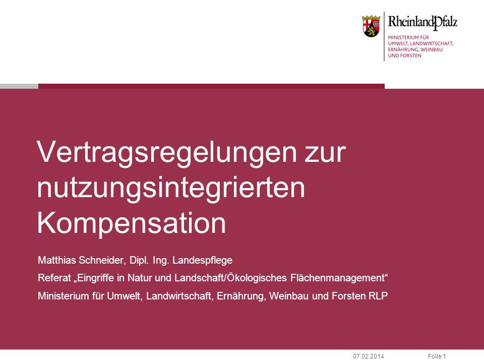 Folie 107.02.2014 Vertragsregelungen zur nutzungsintegrierten Kompensation Matthias Schneider, Dipl.
