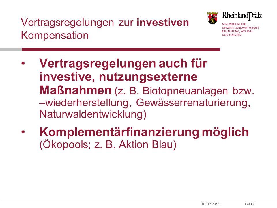 Folie 607.02.2014 Vertragsregelungen zur investiven Kompensation Vertragsregelungen auch für investive, nutzungsexterne Maßnahmen (z.