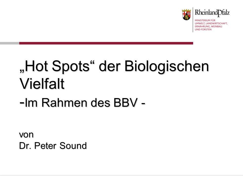 Hot Spots der Biologischen Vielfalt - Im Rahmen des BBV - von Dr. Peter Sound