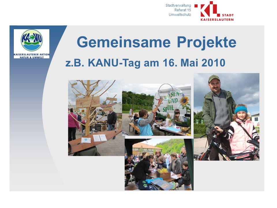 Stadtverwaltung Referat 15 Umweltschutz Gemeinsame Projekte z.B. KANU-Tag am 16. Mai 2010