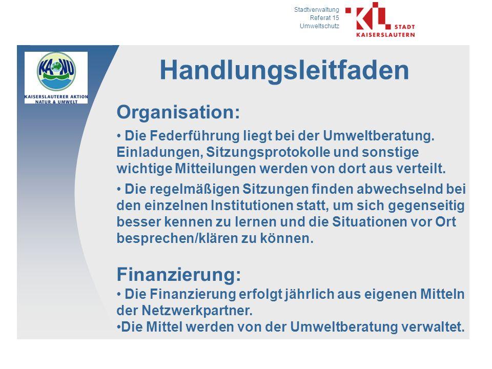 Stadtverwaltung Referat 15 Umweltschutz Handlungsleitfaden Organisation: Die Federführung liegt bei der Umweltberatung.