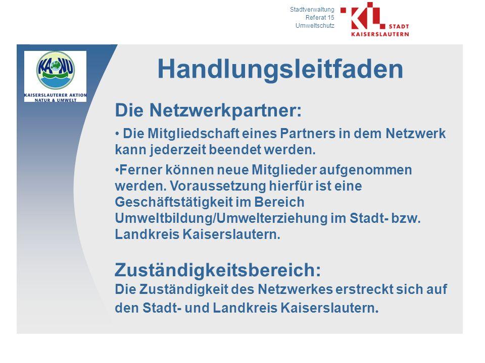 Stadtverwaltung Referat 15 Umweltschutz Handlungsleitfaden Die Netzwerkpartner: Die Mitgliedschaft eines Partners in dem Netzwerk kann jederzeit beendet werden.