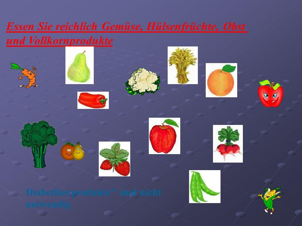 Essen Sie reichlich Gemüse, Hülsenfrüchte, Obst und Vollkornprodukte Diabetikerprodukte