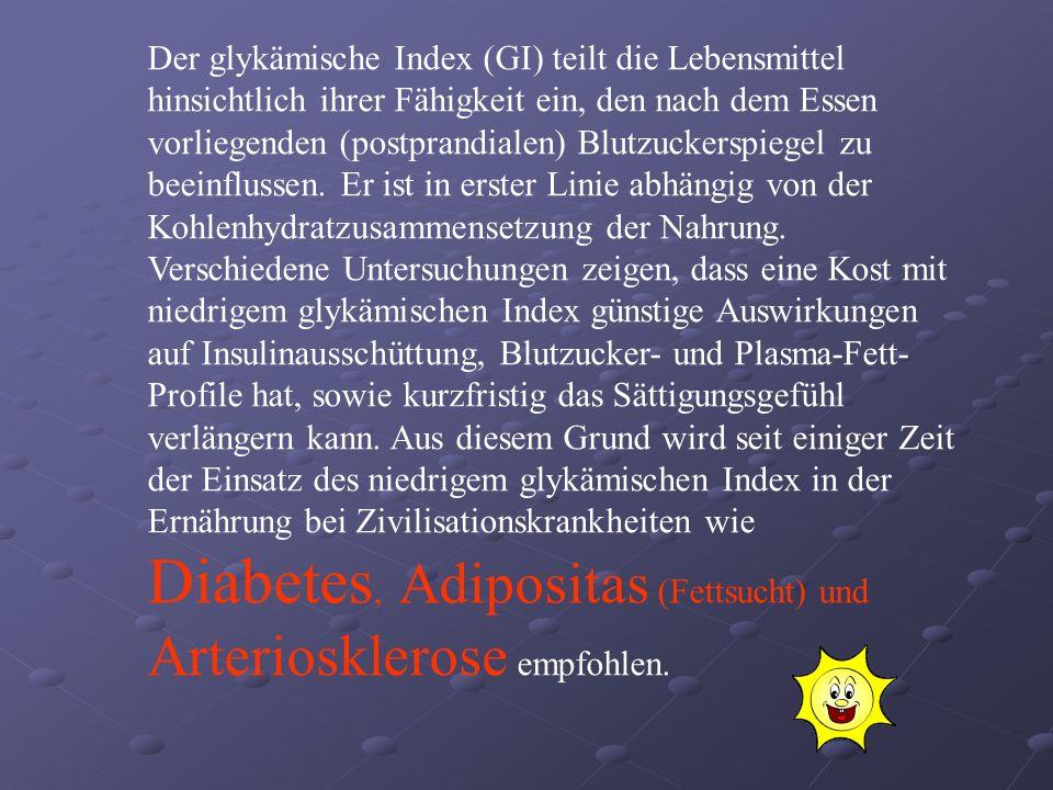 Der glykämische Index (GI) teilt die Lebensmittel hinsichtlich ihrer Fähigkeit ein, den nach dem Essen vorliegenden (postprandialen) Blutzuckerspiegel