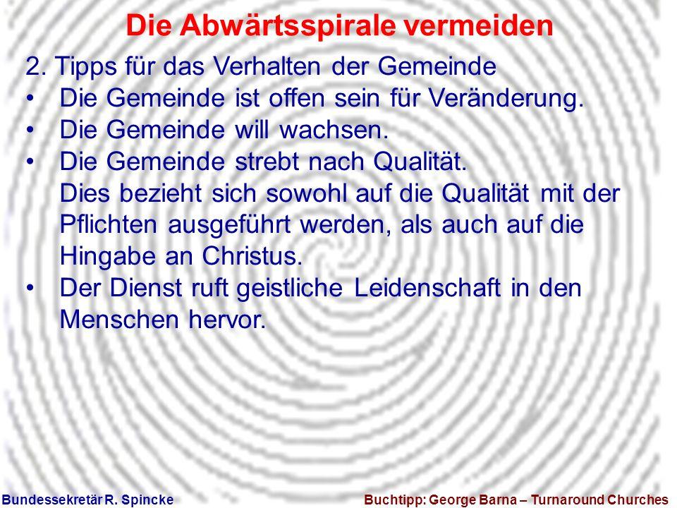 Bundessekretär Reinhard Spincke Die Abwärtsspirale vermeiden Bundessekretär R.