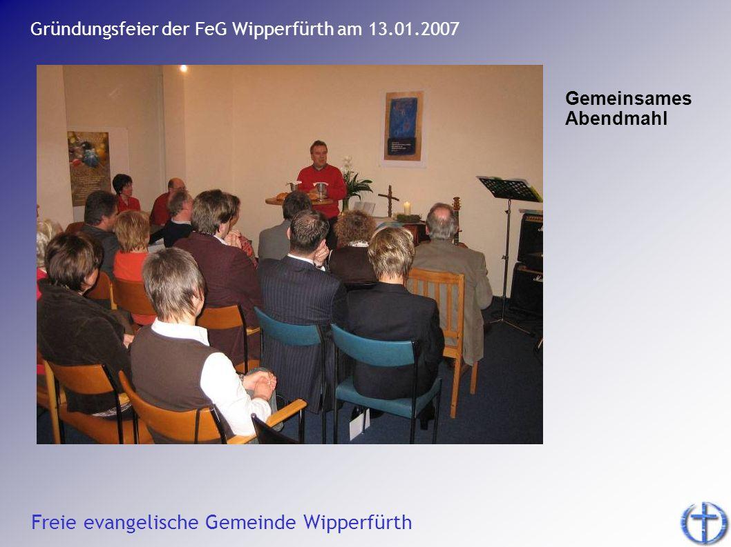 Freie evangelische Gemeinde Wipperfürth Gründungsfeier der FeG Wipperfürth am 13.01.2007 Gemeinsames Abendmahl