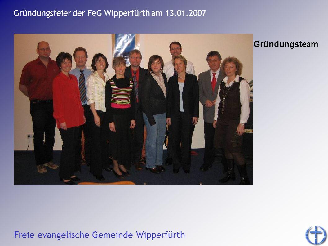 Freie evangelische Gemeinde Wipperfürth Gründungsfeier der FeG Wipperfürth am 13.01.2007 Gründungsteam