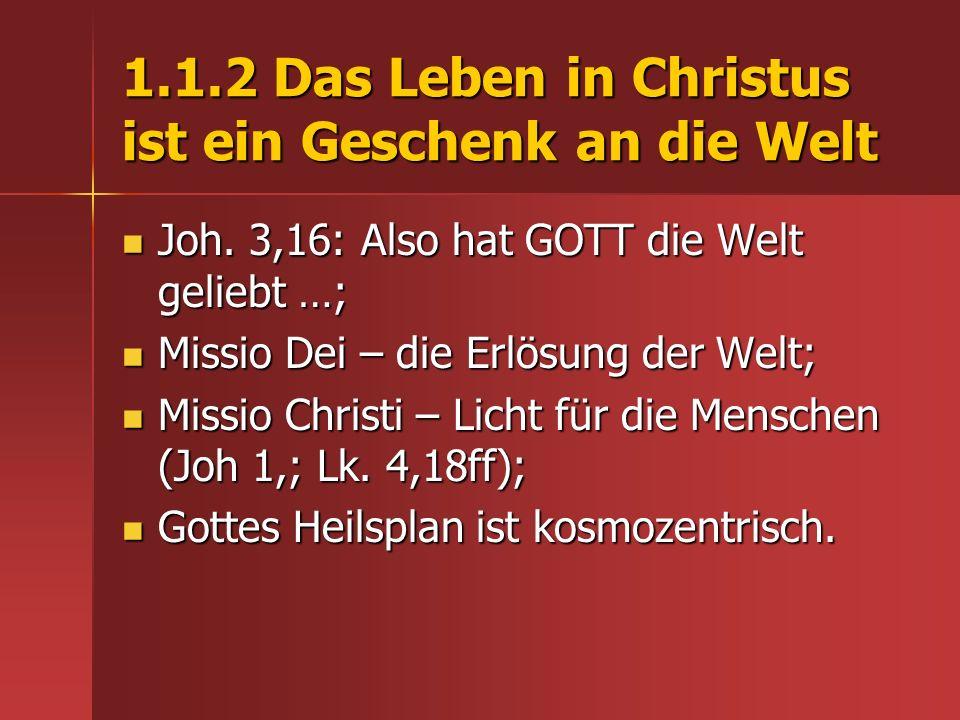 1.1.3.Die Gemeinde ist gesandt zu den Völkern Wie ER – so wir (Joh.