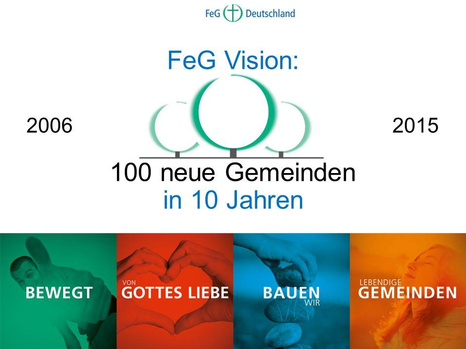 FeG Vision: 100 neue Gemeinden in 10 Jahren 20062015
