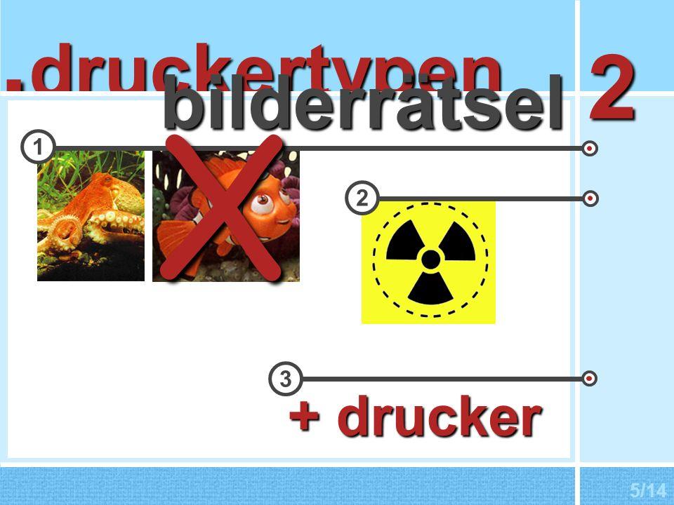 druckertypen. bilderrätsel 2 1 2 + drucker 3 5/14 X