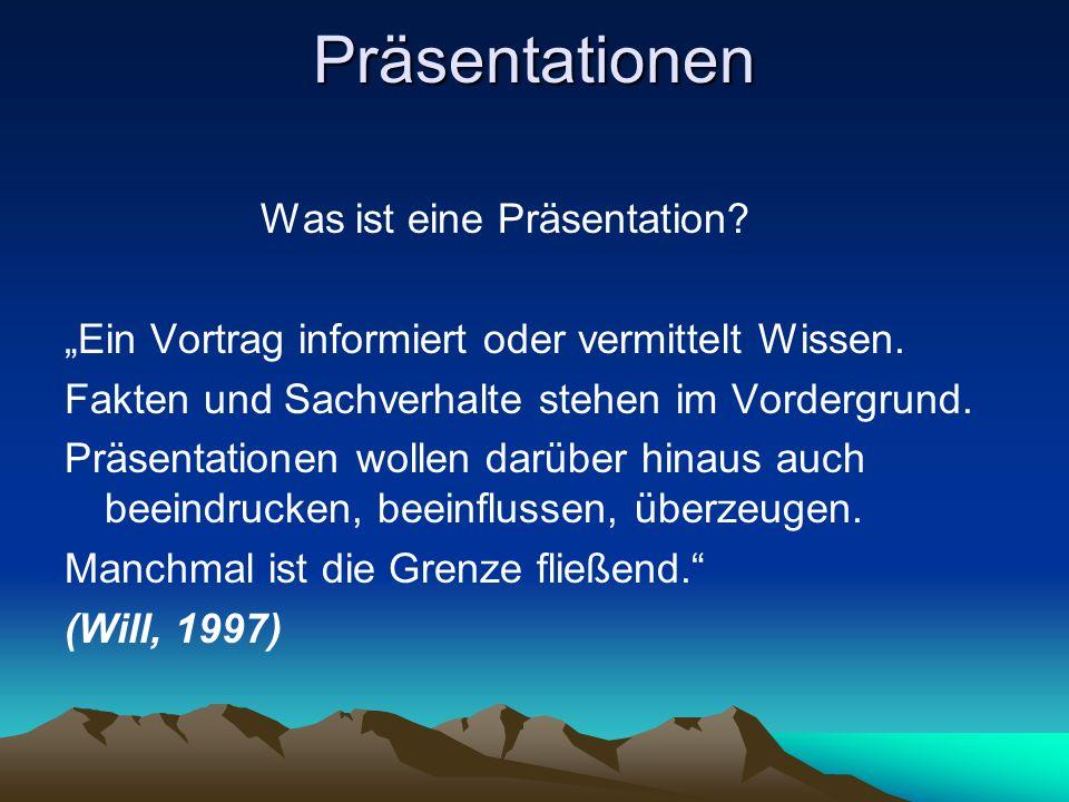 Präsentationen Was ist eine Präsentation? Ein Vortrag informiert oder vermittelt Wissen. Fakten und Sachverhalte stehen im Vordergrund. Präsentationen