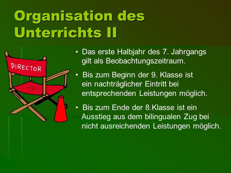 Organisation des Unterrichts JahrgangsstufeRegulärerEnglischunterricht in Std./Woche in Std./WocheZusätzlicherEnglischunterricht Zusätzlicher Geschich