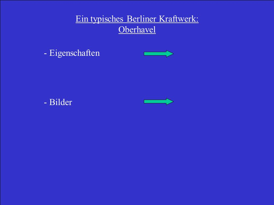 Ein typisches Berliner Kraftwerk: Oberhavel - Eigenschaften - Bilder