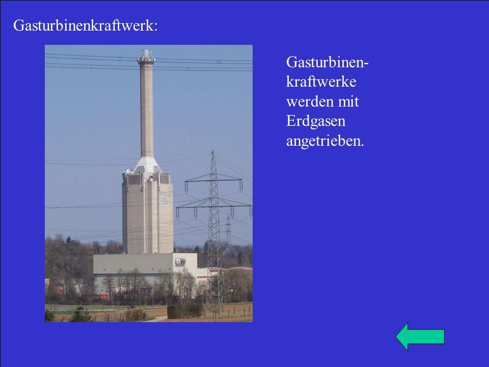 Gasturbinenkraftwerk: Gasturbinen- kraftwerke werden mit Erdgasen angetrieben.