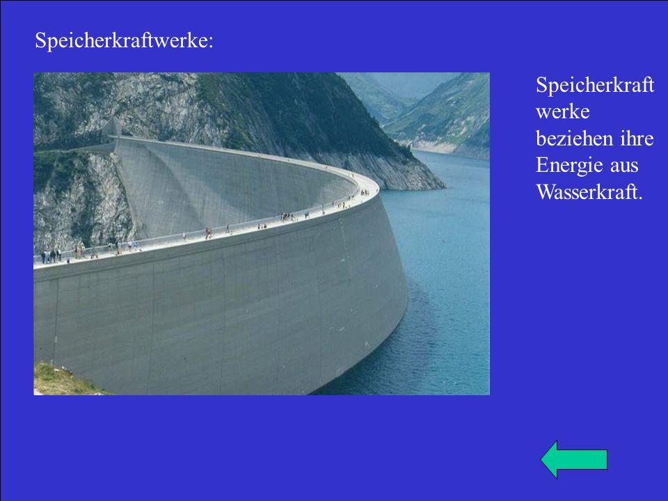 Speicherkraftwerke: Speicherkraft werke beziehen ihre Energie aus Wasserkraft.